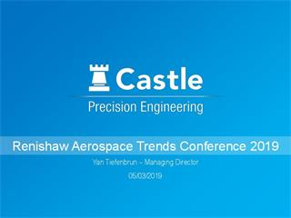 Castle Precision Engineering: Renishaw Aerospace Trends Conference 2019