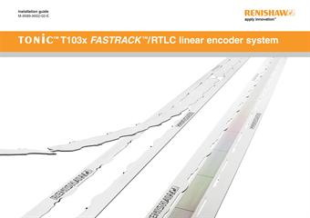 Installation guide: TONiC™ T103x RTLC/FASTRACK™ linear encoder system