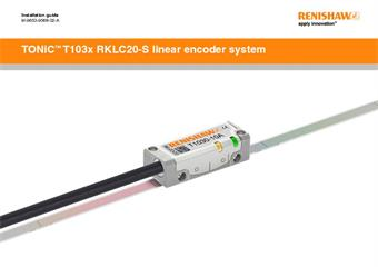Installation guide:  TONiC ™ T103x RKLC20-S linear encoder system