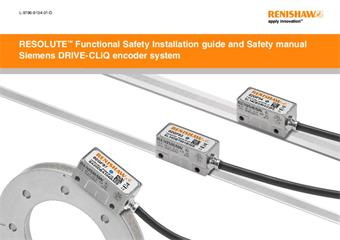 Installation guide and safety manual: RESOLUTE™ Functional Safety Siemens DRIVE-CLiQ encoder system