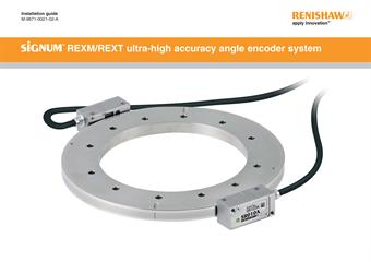 Installation guide: SiGNUM™ REXM/REXT ultra-high accuracy angle encoder system