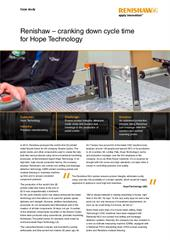 Case study:  Renishaw – cranking down cycle time for Hope Technology