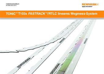 Installationshandbuch: TONiC™ T1030 FASTRACK™/RTLC lineares Wegmess-System