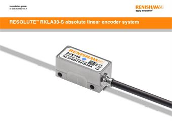 Installation guide:  RESOLUTE™ RKLA30-S absolute linear encoder system