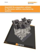 Brochure:  QuantAM file preparation software for Renishaw additive manufacturing systems